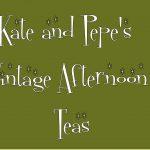 Kate and Pepe's Vintage Afternoon Teas