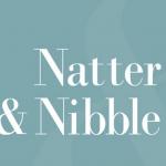 Natter & Nibble